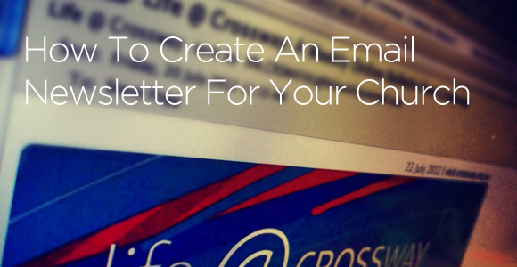 How To Create An Email Newsletter For Your Church
