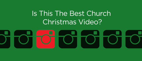 Instagram-church-video-christmas