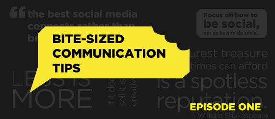 Bite-Sized Communication tips