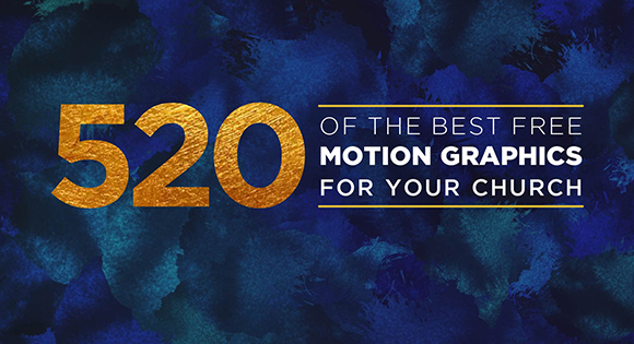 520 Of The Best Free Motion Graphics For Your Church