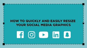 How To Resize Social Media Graphics